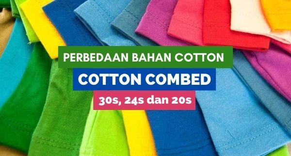 Perbedaan Bahan Cotton Combed 30s-24s-20s