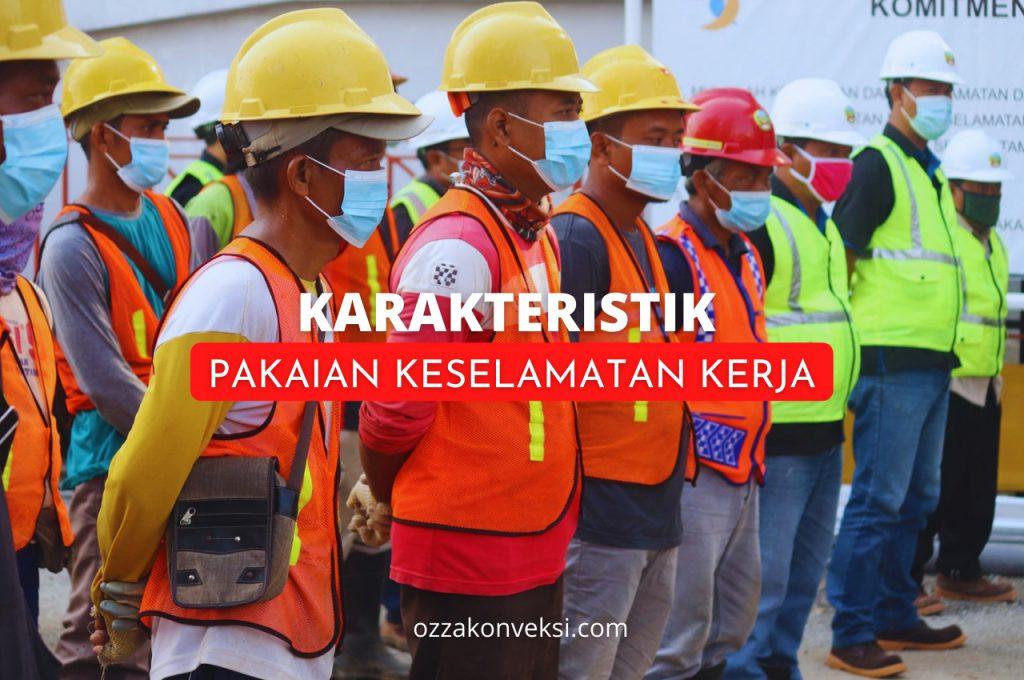 Karakteristik Pakaian Keselamatan Kerja